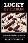 Lucky by Design by Beth Goldstein (Paperback / softback, 2011)