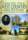 Tracing Your West Country Ancestors by Kirsty Gray (Paperback, 2013)