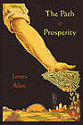 The Path of Prosperity by Associate Professor of Philosophy James Allen (Paperback / softback, 2011)