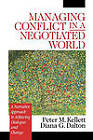 Managing Conflict in a Negotiated World: A Narrative Approach to Achieving Productive Dialogue and Change by Diana G. Dalton, Peter M. Kellett (Paperback, 2001)