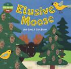 Elusive Moose by Joan Gannij (Paperback, 2012)