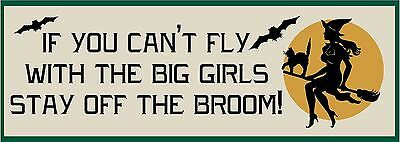 PRIMITIVE STENCIL IF YOU CAN'T FLY WITH THE BIG GIRLS  .007 MIL FREE SHIPPING