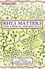 Rhys Matters: New Critical Perspectives by Palgrave Macmillan (Hardback, 2013)