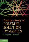 Phenomenology of Polymer Solution Dynamics by George D. J. Phillies (Hardback, 2011)