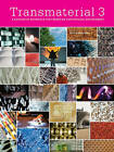 Transmaterial 3: A Catalog of Materials That Redefine Our Physical Environment by Blaine Brownell (Paperback, 2010)