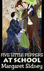 Five Little Peppers at School by Margaret Sidney (Hardback, 2011)