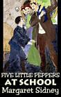Five Little Peppers at School by Margaret Sidney (Hardback, 2011)