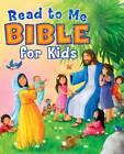 Read to Me Bible for Kids by Broadman & Holman Publishers (Hardback, 2013)