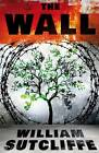 The Wall by William Sutcliffe (Paperback, 2013)