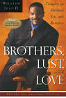 Brothers, Lust and Love: Thoughts on Manhood, Sex and Romance by William July (Paperback, 1998)