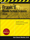 CliffsNotes Praxis II: Middle School Science (0439) by Glen E. Moulton (Paperback, 2013)
