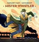 Mister Whistler by Margaret Mahy (Paperback, 2013)