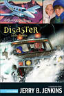 Disaster in the Yukon by Jerry B. Jenkins (Paperback, 2002)