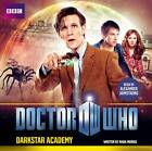 Doctor Who: Darkstar Academy by Mark Morris (CD-Audio, 2012)