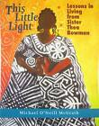 This Little Light: Lesson in Living from Sister Thea Bowman by Michale O'Neill McGrath (Hardback, 2008)