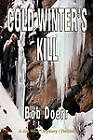 Cold Winter's Kill by Bob Doerr (Hardback, 2009)