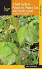 Field Guide to Poison Ivy, Poison Oak, and Poison Sumac: Prevention and Remedies by Susan Carol Hauser (Paperback, 2008)