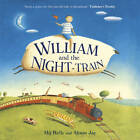 William and the Night Train by Mij Kelly (Paperback, 2013)