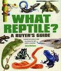 What Reptile? A Buyer's Guide: Essential Information to Help You Choose the Right Reptile or Amphibian by Chris Mattison (Paperback, 2013)