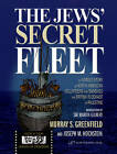 Jews' Secret Fleet: The Untold Story of North American Volunteers Who Smashed the British Blockade by Murray Greenfield (Hardback, 2010)