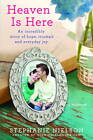 Heaven Is Here: An Incredible Story of Hope, Triumph and Everyday Joy by Stephanie Nielson (Hardback, 2012)