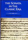 The Sonata in the Classic Era by William S. Newman (Hardback, 1983)