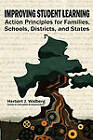 Improving Student Learning: Action Principals for Families, Schools, Districts and States by Herbert J. Walberg (Paperback, 2011)