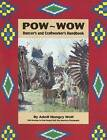 POW-Wow Dancer's and Craftworker's Handbook by Adolf Hungry Wolf (Paperback, 2008)