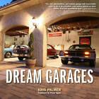 Dream Garages by Kris Palmer (Paperback, 2012)