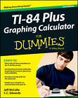 TI-84 Plus Graphing Calculator For Dummies by Jeff McCalla, C. C. Edwards (Paperback, 2013)
