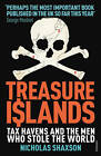 Treasure Islands: Tax Havens and the Men Who Stole the World by Nicholas Shaxson (Paperback, 2012)