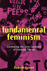 Fundamental Feminism: Contesting the Core Concepts of Feminist Theory by Judith Grant (Paperback, 1994)