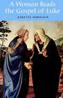 A Woman Reads the Gospel of Luke by Loretta Dornisch (Hardback, 1996)
