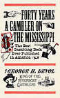 Forty Years a Gambler on the Mississippi by George H Devol (Paperback)