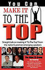 You Can Make It to the Top: Straight Talk on Making It to the Top from the Nation's Premier Emerging Speakers by Atlas 25 Group The Atlas 25 Group (Paperback / softback, 2010)