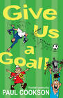 Give Us a Goal! by Paul Cookson (Paperback, 2012)