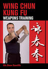 Wing Chun Kung Fu: Weapons Training by Sifu Shaun Rawcliffe (Paperback, 2012)