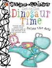 Dot-to-Dot Dinosaur Time: Follow the Dots by Margot Channing (Paperback, 2013)
