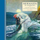 Mermaids: an Anthology : a Beautiful Illustrated Collection of Verse and Prose by Steve Dobell (Hardback, 2013)