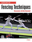 Advanced Fencing Techniques: Discussions with Bert Bracewell by Ed Rogers (Paperback, 2013)