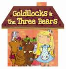 Clever Book Goldilocks and the Three Bears: A Clever Fairytale by Louise McDowell (Novelty book, 2013)