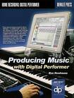 Producing Music with Digital Performer by Ben Newhouse (Paperback, 2004)