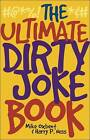 The Ultimate Dirty Joke Book by Mike Oxbent, Harry P Ness (Paperback / softback, 2007)