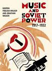 Music and Soviet Power, 1917-1932 by Marina Frolova-Walker, Jonathan Walker (Hardback, 2012)