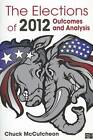 The Elections of 2012: Outcomes and Analysis by Chuck McCutcheon (Paperback, 2012)