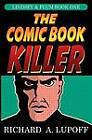 The Comic Book Killer: The Lindsey & Plum Detective Series, Book One by Richard A Lupoff (Paperback / softback, 2012)
