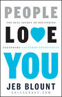 People Love You: The Real Secret to Delivering Legendary Customer Experiences by Jeb Blount (Hardback, 2013)