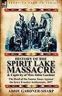 History of the Spirit Lake Massacre and Captivity of Miss Abbie Gardner: The Raid of the Santee Sioux Against the Iowa Frontier Settlements, 1857 by Abbie Gardner-Sharp (Paperback / softback, 2011)