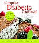 Complete Diabetic Cookbook: Healthy, Delicious Recipes the Whole Family Can Enjoy by Karin Cadwell, Mary Jane Finsand, Edith White (Paperback, 2012)