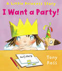 I Want a Party! by Tony Ross (Paperback, 2012)